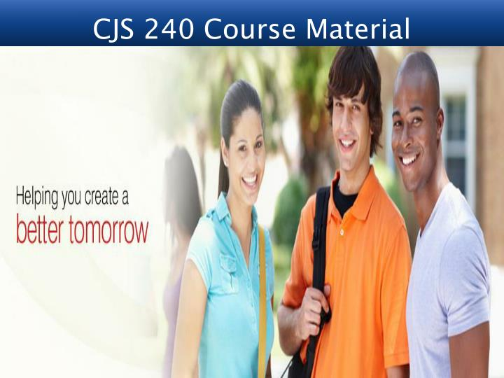 CJS 240 Course Material