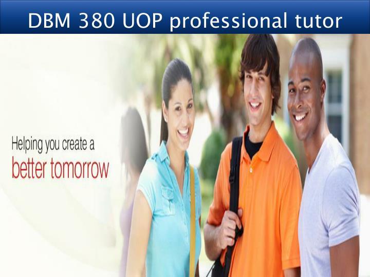 DBM 380 UOP professional tutor