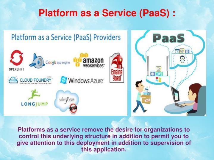Platform as a Service (PaaS) :