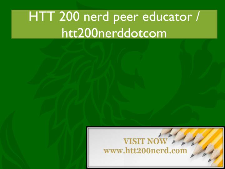 Htt 200 nerd peer educator acc455tutorsdotcom