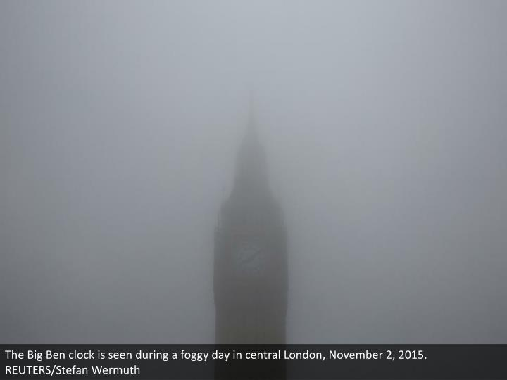 The Big Ben clock is seen during a foggy day in central London, November 2, 2015. REUTERS/Stefan Wermuth
