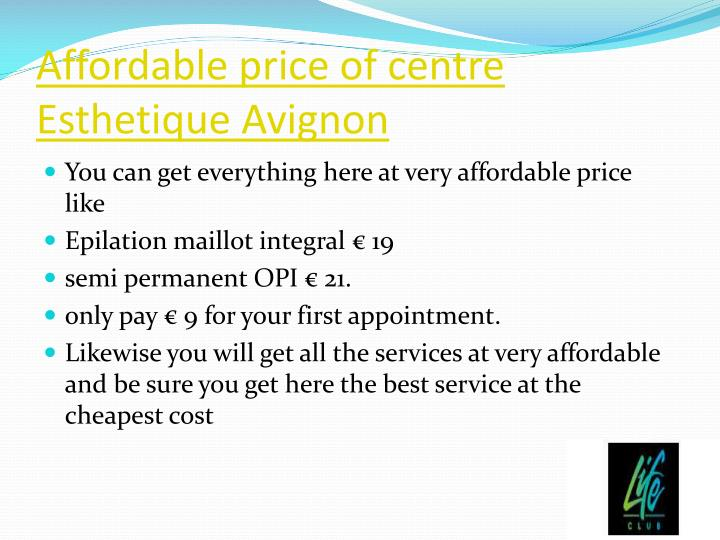 Affordable price of centre Esthetique Avignon