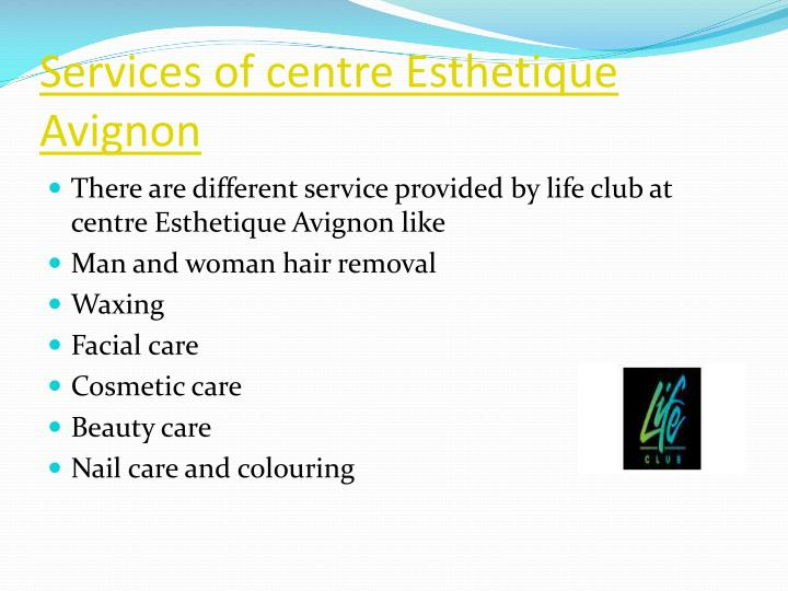 Services of centre Esthetique Avignon