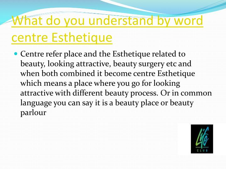 What do you understand by word centre Esthetique