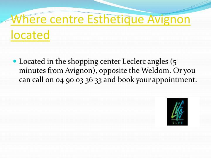 Where centre Esthetique Avignon located