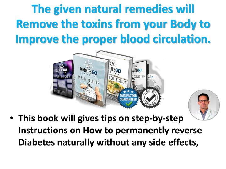 The given natural remedies will
