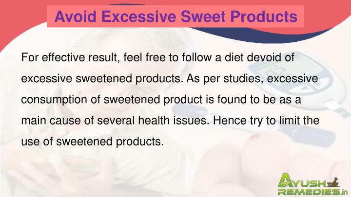 Avoid Excessive Sweet Products