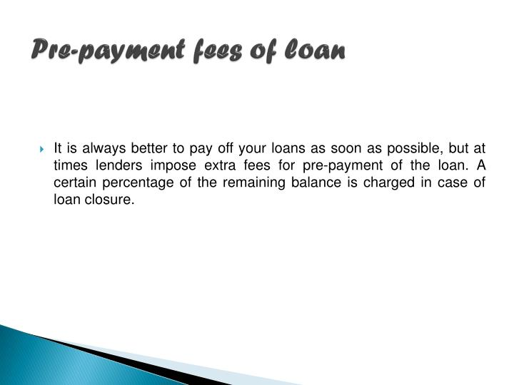 Pre-payment fees of loan