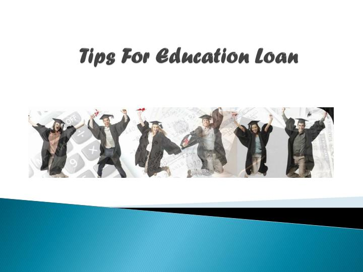Tips for education loan