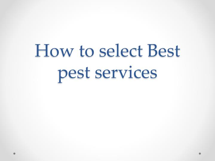 how to select best pest services