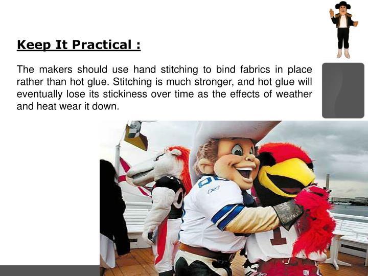 Keep It Practical :