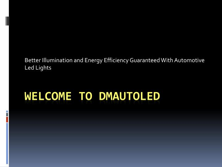 Better illumination and energy efficiency guaranteed with automotive led lights