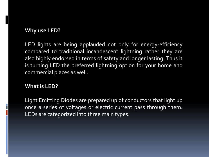 Why use LED