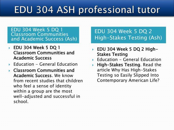 EDU 304 ASH professional tutor