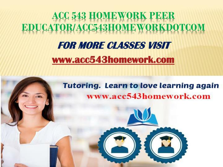 Acc 543 homework peer educator acc543homeworkdotcom