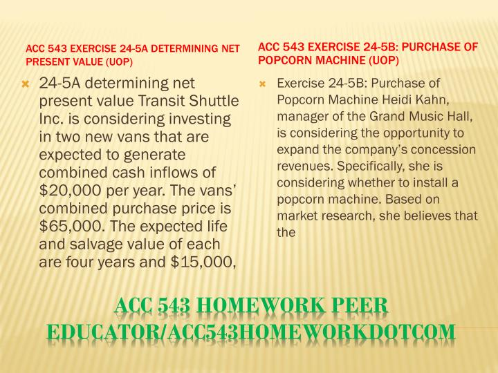 ACC 543 Exercise 24-5A Determining net present value (UOP)
