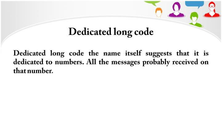 Dedicated long code