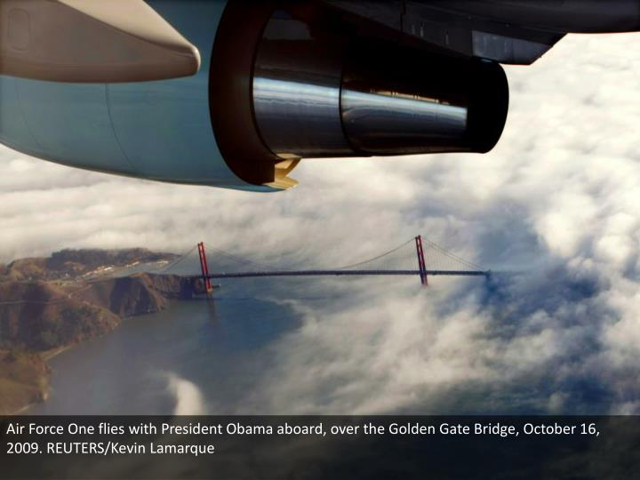 Air Force One flies with President Obama aboard, over the Golden Gate Bridge, October 16, 2009. REUTERS/Kevin Lamarque