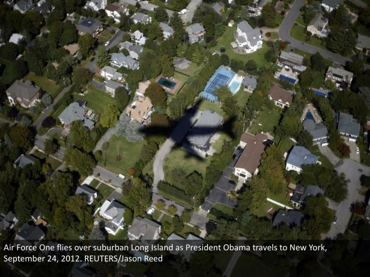 Air Force One flies over suburban Long Island as President Obama travels to New York, September 24, 2012. REUTERS/Jason Reed