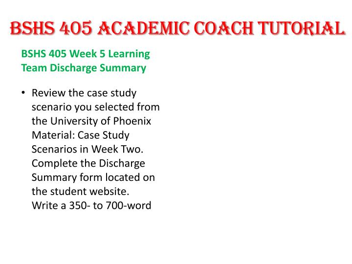 BSHS 405 ACADEMIC COACH
