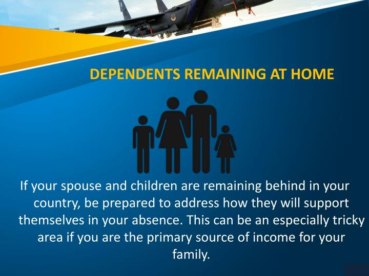 DEPENDENTS REMAINING AT HOME