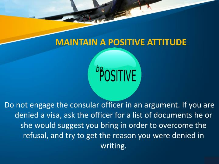 MAINTAIN A POSITIVE ATTITUDE