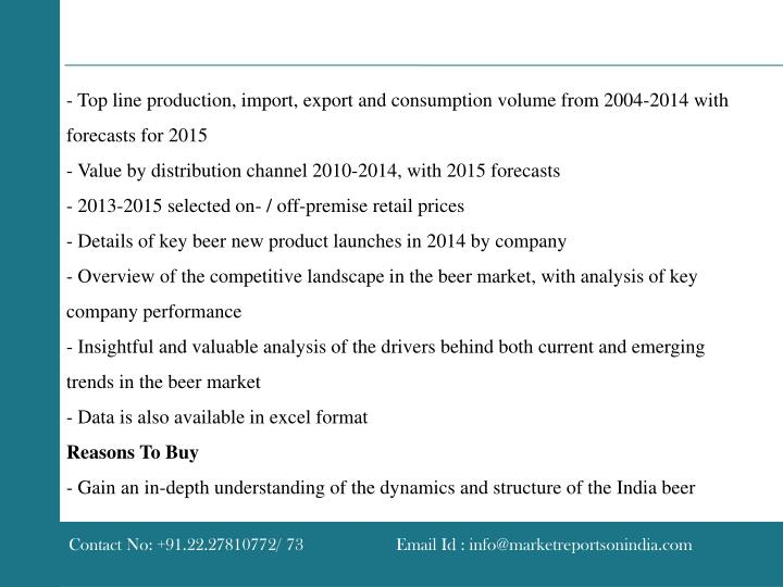 - Top line production, import, export and consumption volume from 2004-2014 with forecasts for 2015