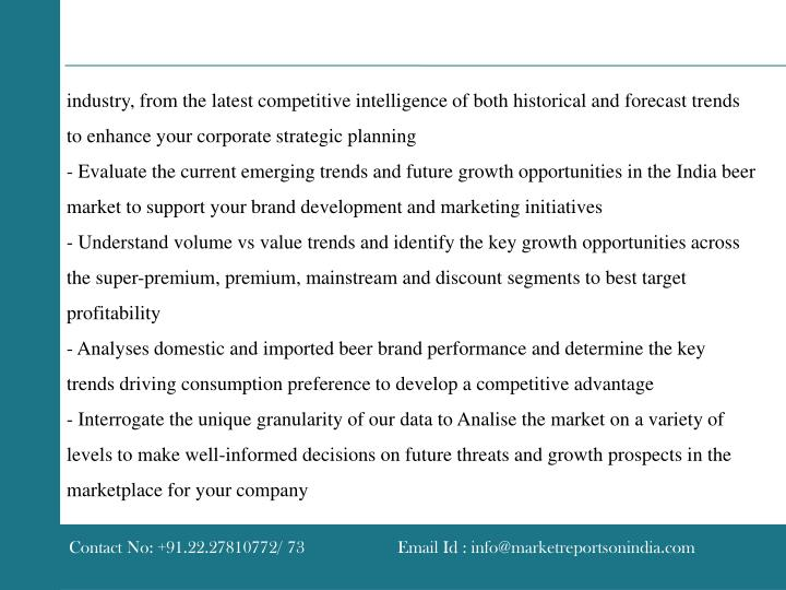 industry, from the latest competitive intelligence of both historical and forecast trends to enhance your corporate strategic planning