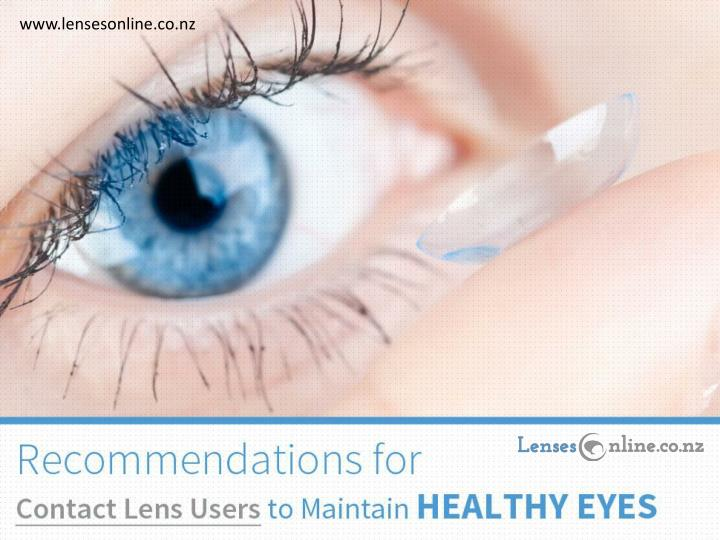 Recommendations for contact lens users to maintain healthy eyes