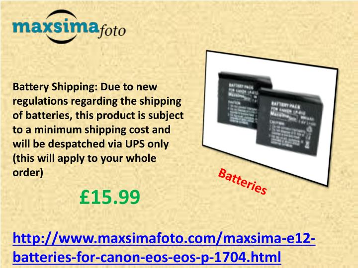 Battery Shipping: Due to new regulations regarding the shipping of batteries, this product is subject to a minimum shipping cost and will be