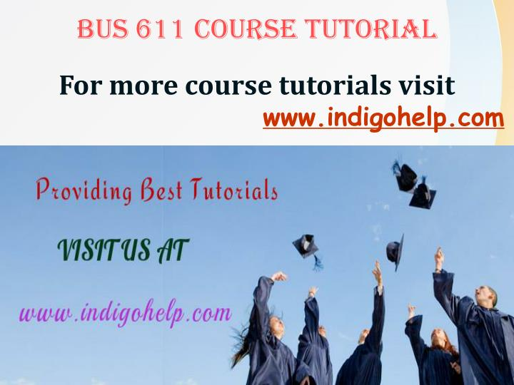 BUS 611 COURSE TUTORIAL