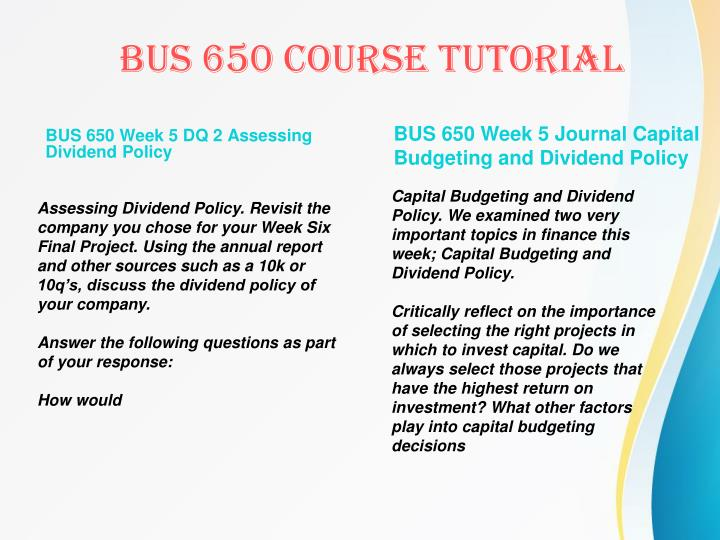 BUS 650 Week 5 DQ 2 Assessing Dividend Policy