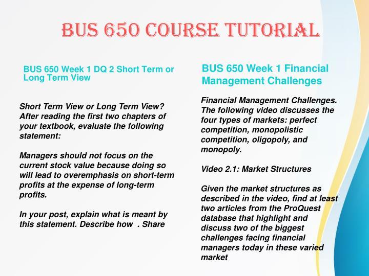 BUS 650 Week 1 DQ 2 Short Term or Long Term View