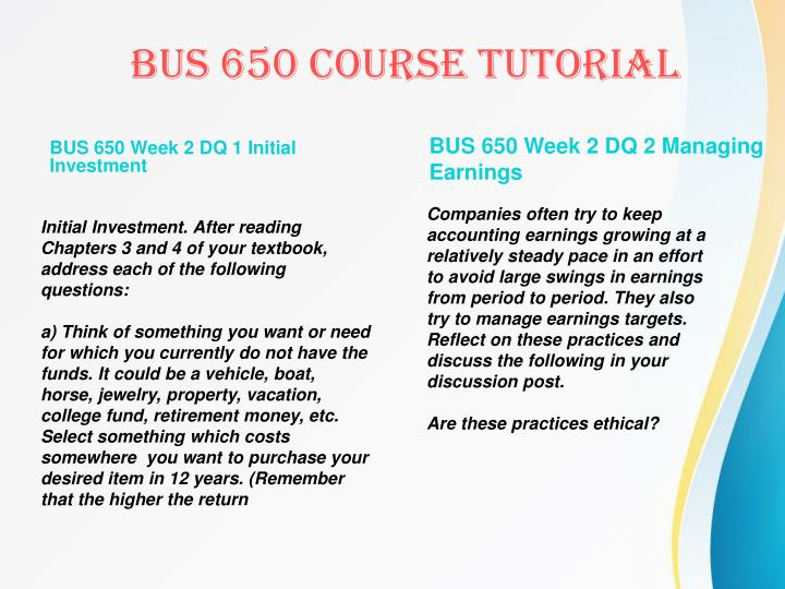 BUS 650 Week 2 DQ 1 Initial Investment