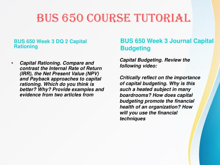 BUS 650 Week 3 DQ 2 Capital Rationing