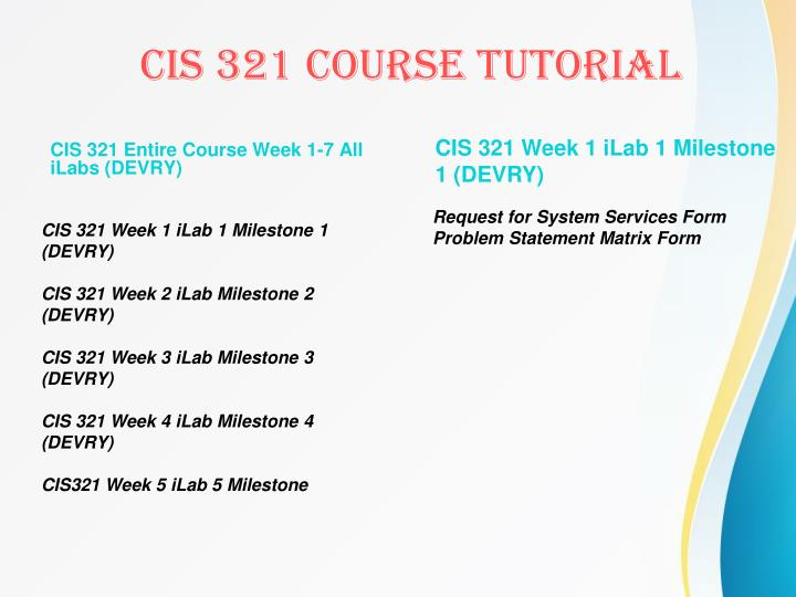 CIS 321 Entire Course Week 1-7 All iLabs (DEVRY)