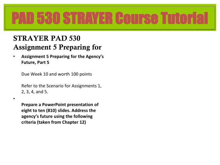 STRAYER PAD 530 Assignment 5 Preparing for