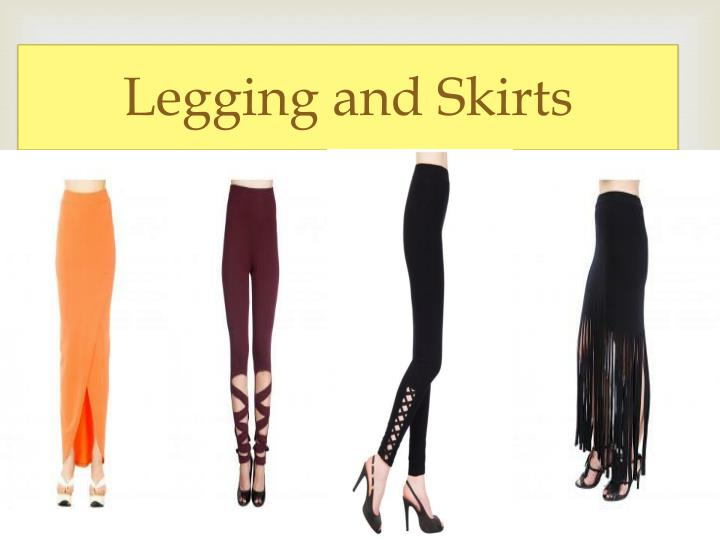 Legging and skirts