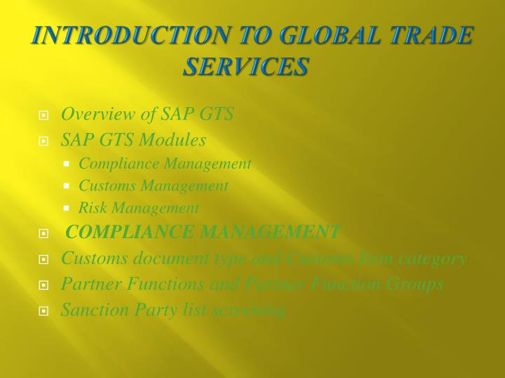INTRODUCTION TO GLOBAL TRADE SERVICES