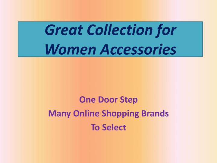 Great Collection for Women Accessories