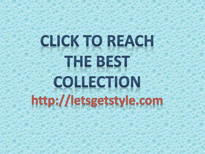 Click to reach the best collection