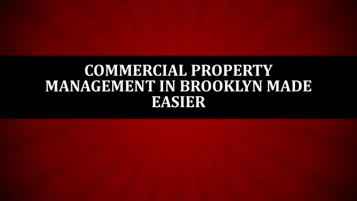 Commercial property management in brooklyn made easier