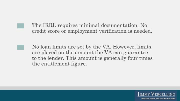 The IRRL requires minimal documentation. No