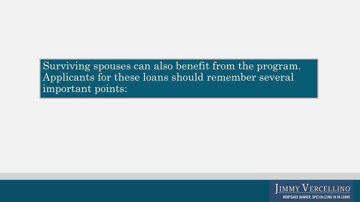 Surviving spouses can also benefit from the program.