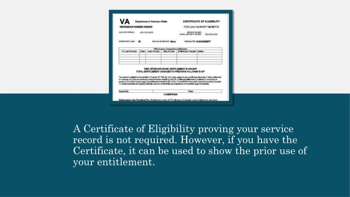 A Certificate of Eligibility proving your service