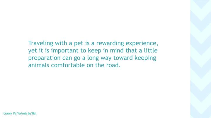 Traveling with a pet is a rewarding experience,