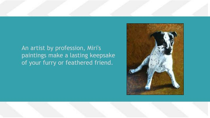 An artist by profession, Miri's