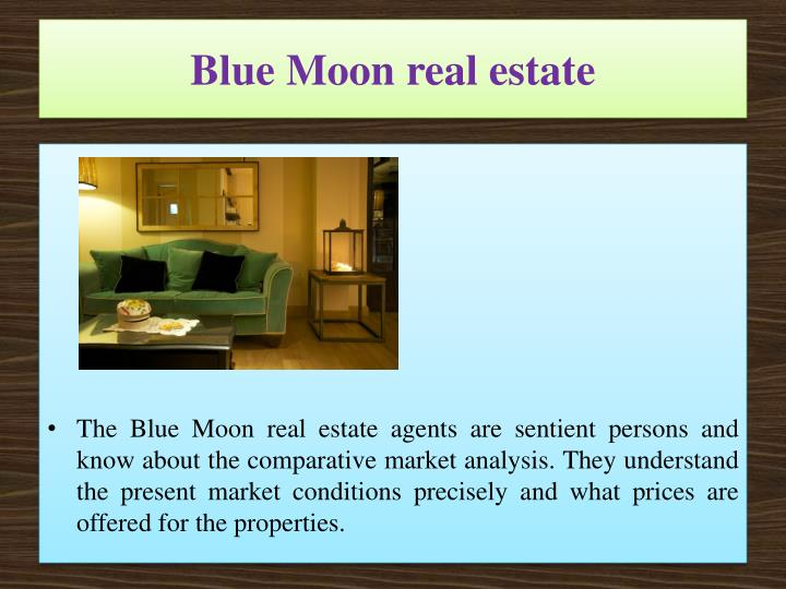 Blue Moon real estate