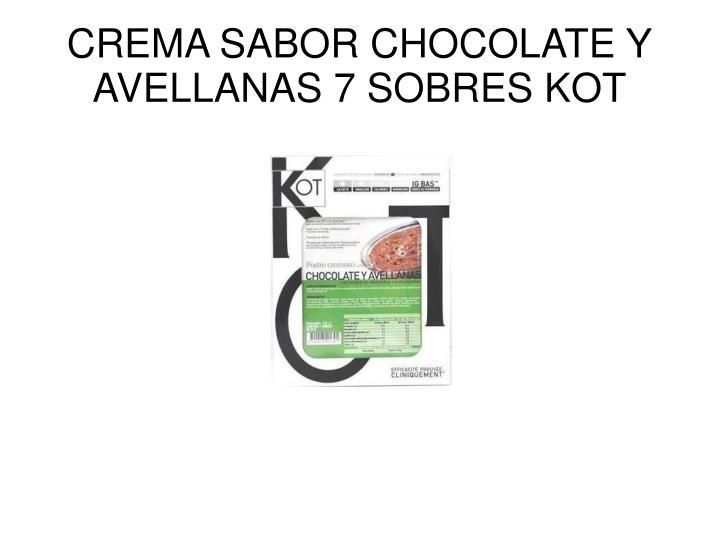 CREMA SABOR CHOCOLATE Y AVELLANAS 7 SOBRES KOT