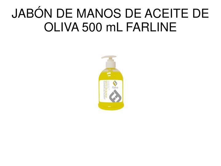JABÓN DE MANOS DE ACEITE DE OLIVA 500 mL FARLINE